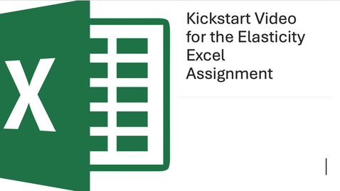 Thumbnail for entry Kickstart Video for the Elasticity Excel Assignment