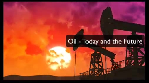 Thumbnail for entry Oil Today and the Future