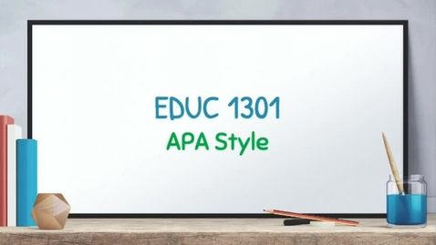 Thumbnail for entry APA Style for EDUC 1301, short version