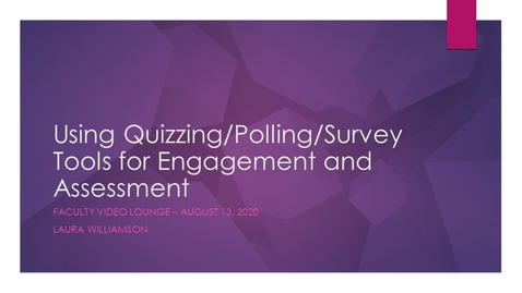 Thumbnail for entry Using Quizzing/Polling/Survey Tools for Engagement and Assessment
