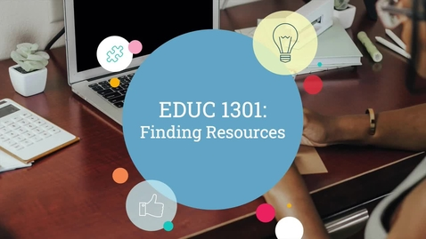 Thumbnail for entry EDUC 1301 Finding Sources
