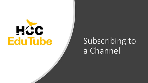 Thumbnail for entry HCC Edutube - How to Subscribe to a Channel