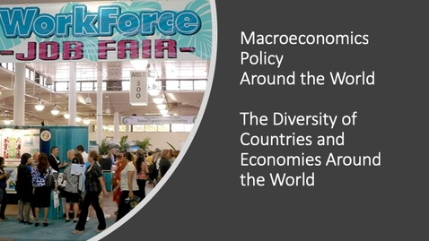 Thumbnail for entry Macroeconomics Policy Around the World - Diversity of Countries and Economies Across the World