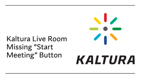 Thumbnail for entry Kaltura Live Room - Missing Start Meeting Button