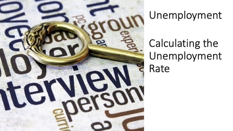 Thumbnail for entry Unemployment - Calculating the Unemployment Rate