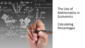 Thumbnail for entry The Use of Mathematics in Economics - Calculating Percentages