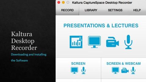 Thumbnail for entry Kaltura Desktop Recorder - Downloading and Installing