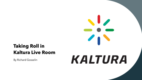 Thumbnail for entry Taking Roll in Kaltura