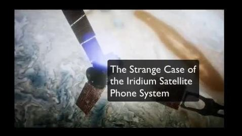 Thumbnail for entry The Strange Case of the Iridium Satellite Phone System