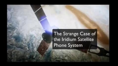 Thumbnail for entry The Strange Case of the Iridium Satellite Phone System
