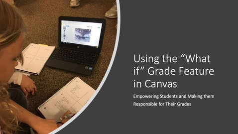 Thumbnail for entry Using the What If Grade Feature in Canvas (Trailer)