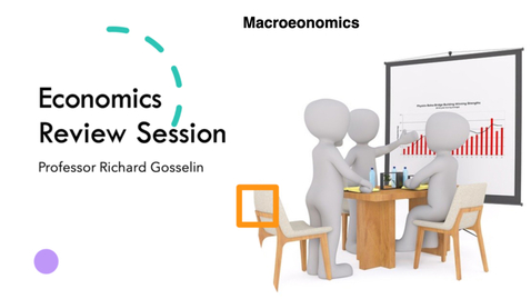 Thumbnail for entry Macroeconomics Final Exam Review Session