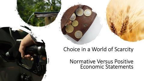 Thumbnail for entry Choice in a World of Scarcity - Normative Versus Positive Economic Statements