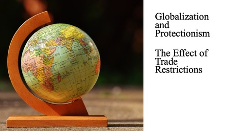 Thumbnail for entry Globalization and Protectionism - The Effect of Trade Restrictions