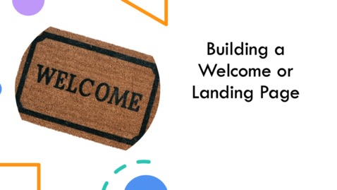 Thumbnail for entry Creating a Landing Page or Welcome Page