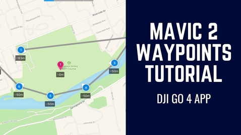 Thumbnail for entry DJI Mavic 2 Waypoints 2.0 Tutorial | New Intellegent Flight Mode
