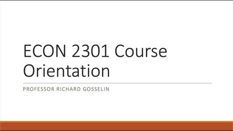 Thumbnail for entry ECON 2301 - Online Orientation