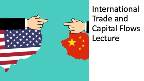 Thumbnail for entry International Trade and Capital Flows Lecture