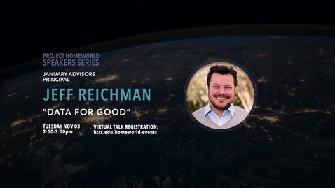 "Thumbnail for entry Project Homeworld Speaker Series: ""Data for Good,"" Jeff Reichman, Principal, January Advisors"