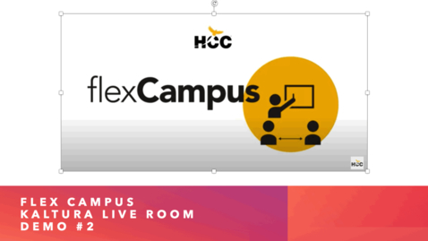 Thumbnail for entry Flex Campus Kaltura Live Room Demo #2
