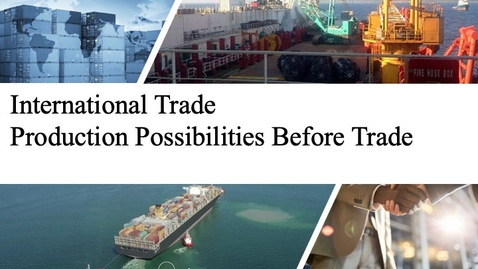 Thumbnail for entry International Trade - Production Possibilities Before Trade