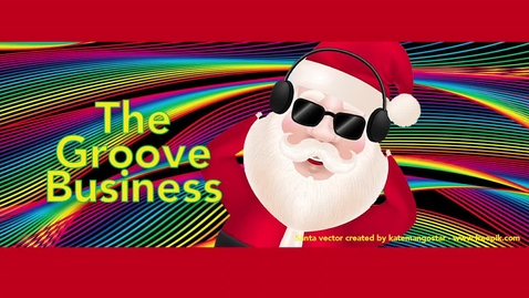 Thumbnail for entry Santa Claus is Coming to Town | The Groove Business Fall 2020