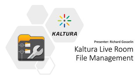 Thumbnail for entry Kaltura Live Room - File Management
