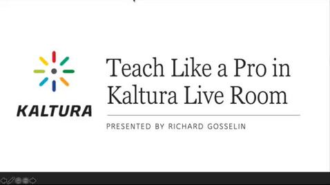 Thumbnail for entry Teach Like a Pro in Kaltura Live Room