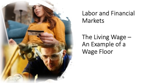 Thumbnail for entry Labor and Financial Markets - The Living Wage