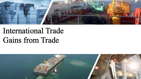 Thumbnail for entry International Trade - Gains from Trade