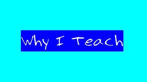 Thumbnail for entry June Keller - Why I Teach