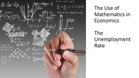 Thumbnail for entry The Use of Mathematics in Economics - The Unemployment Rate