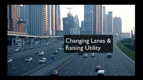 Thumbnail for entry Changing Lanes and Raising Utility