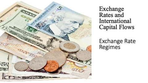 Thumbnail for entry Exchange Rates and International Capital Flows - Exchange Rate Regimes