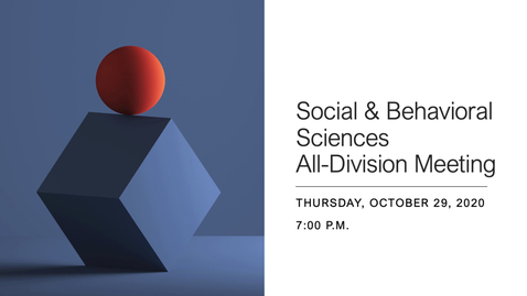 Thumbnail for entry Social & Behavioral Sciences All-Division Meeting - Thursday, October 29, 2020