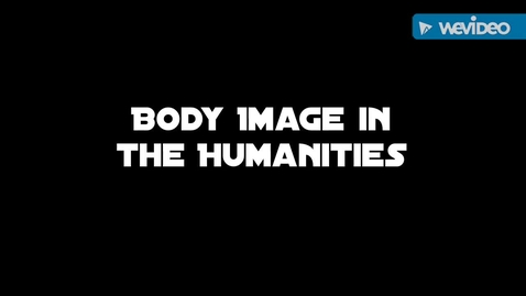 Thumbnail for entry Body Image and the Humanities