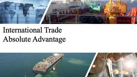 Thumbnail for entry International Trade - Absolute Advantage