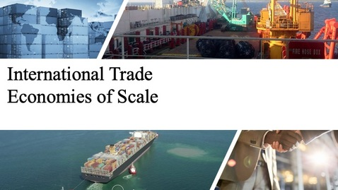 Thumbnail for entry International Trade - Economies of Scale