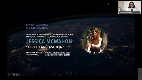 """Thumbnail for entry Project Homeworld Speaker Series: """"The Future of Fashion is Circular,"""" Jessica McMahon, Designer and Experience Creator"""