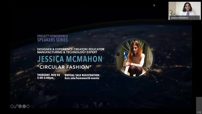 "Project Homeworld Speaker Series: ""The Future of Fashion is Circular,"" Jessica McMahon, Designer and Experience Creator"