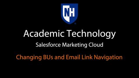 Thumbnail for entry SFMC - Changing BUs and Email Link Navigation