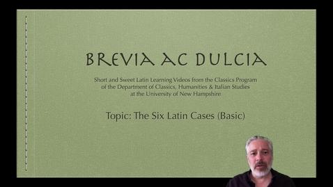 Thumbnail for entry The Six Latin Cases (Brevia ac Dulcia, Basic)
