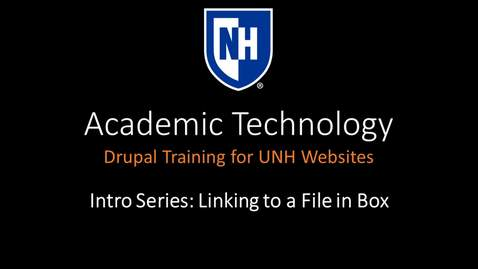 Thumbnail for entry Drupal Intro Series - Linking to a File in Box