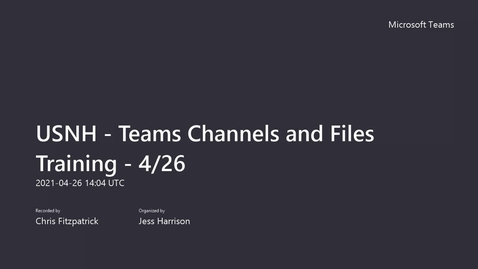 Thumbnail for entry USNH - Teams Channels and Files Training - 4_26