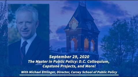 Thumbnail for entry Academic Info Session: The Master in Public Policy at Carsey: D.C. Colloquium and Capstone Projects