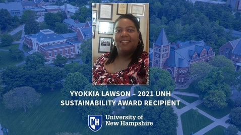 Thumbnail for entry Yyokkia Lawson, 2021 UNH Sustainability Award Recipient & Master in Community Development Student