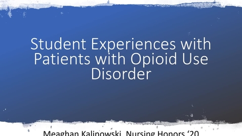 Thumbnail for entry Nursing Student Experiences With Patients With Opioid Use Disorder
