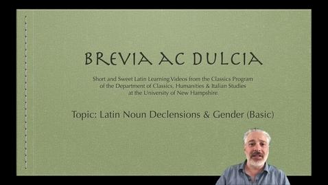 Thumbnail for entry Noun Declensions and Gender (Brevia ac Dulcia, Basic)