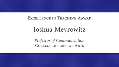 Thumbnail for entry Joshua Meyrowitz Faculty Excellence 2012