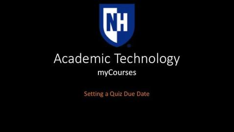 Thumbnail for entry myCourses - Change Quiz Due Date for one student